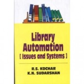 Library Automation (Issues and Systems) R. S. Kochar, K. N. Sudarshan